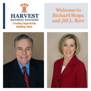 Harvest Business Advisors, welcome Richard Stopa and Jill L. Kerr